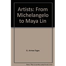 Artists: From Michelangelo to Maya Lin
