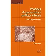 PRINCIPES DE GOUVERNANCE POLITIQUE ETHIQUE... ET LE CONGO SERA S