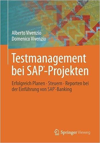 Testmanagement bei SAP-Projekten: Erfolgreich Planen Steuern Reporten bei der Einführung von SAP-Banking