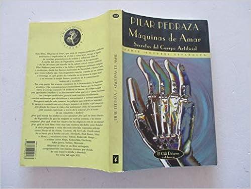 Máquinas de amar: Secretos del cuerpo artificial (Club Diógenes) (Spanish Edition): Pilar Pedraza: 9788477022473: Amazon.com: Books