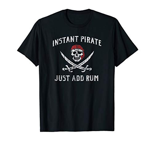 (Vintage Instant Pirate Just Add Rum Funny T-Shirt)