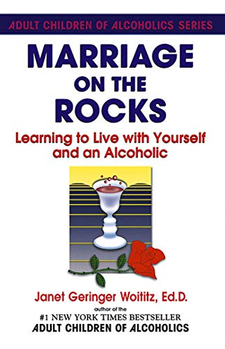 (Marriage On The Rocks: Learning to Live with Yourself and an Alcoholic )