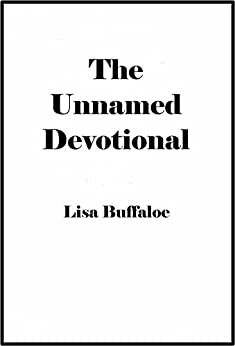 The Unnamed Devotional by [Buffaloe, Lisa]