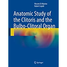 Anatomic Study of the Clitoris and the Bulbo-Clitoral Organ (English Edition)