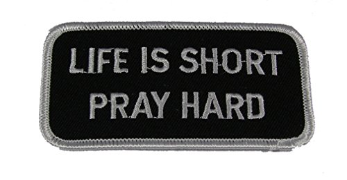 LIFE-IS-SHORT-PRAY-HARD-RELIGIOUS-PATCH-Black-and-White-Veteran-Owned-Business