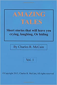 Amazing Tales: Short Stories That Will Leave You Crying, Laughing, or Hiding