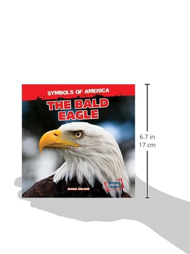 The Bald Eagle Symbols Of America Maria Nelson 9781482418675