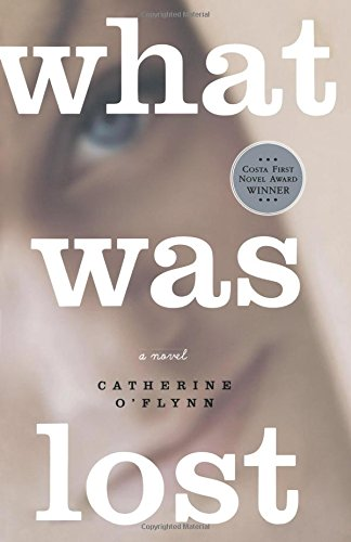 Read Online What Was Lost: A Novel PDF
