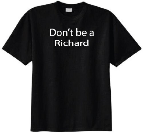 Don't Be a Richard T-shirt (Medium, Black)
