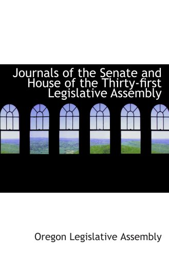 Journals of the Senate and House of the Thirty-first Legislative Assembly pdf