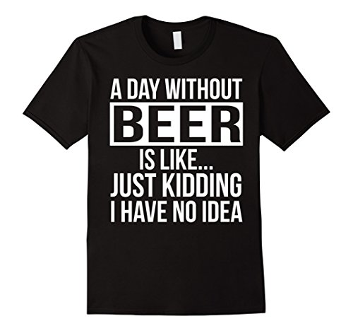 day without Beer Funny T shirt
