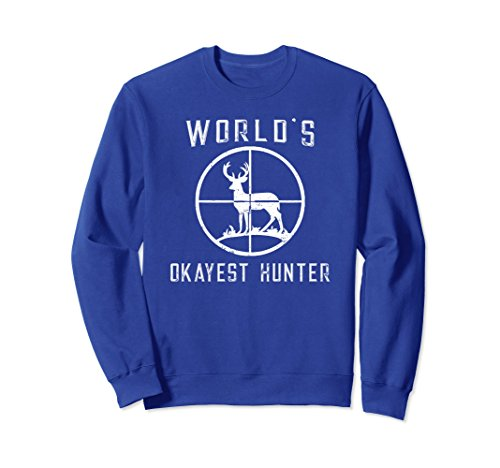 Unisex World's Okayest Hunter SweatShirt Funny Hunting Gift XL: Royal Blue