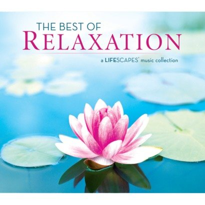 The Best of Relaxation: A Lifescapes Music Collection