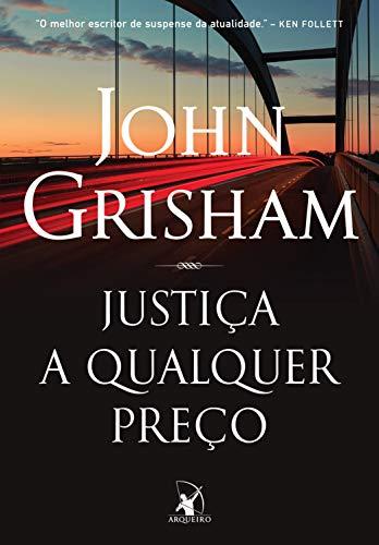 Justiça a qualquer preço por [Grisham, John]