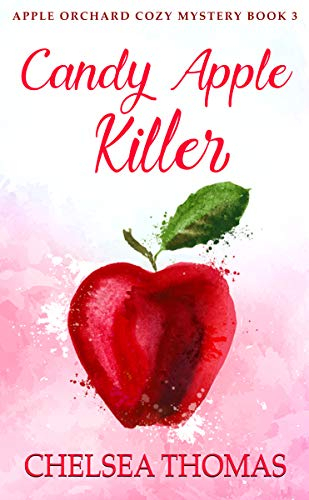 Candy Apple Killer (Apple Orchard Cozy Mystery Book 3) by [Thomas, Chelsea]