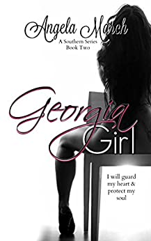Georgia Girl: A Southern Series, Book Two by [March, Angela]