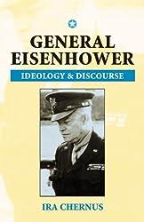 General Eisenhower: Ideology and Discourse (Rhetoric & Public Affairs)