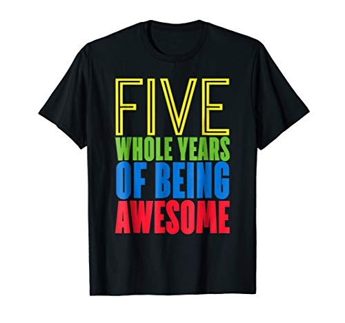 Five Whole Years of Being Awesome 5th Birthday T Shirt Boys