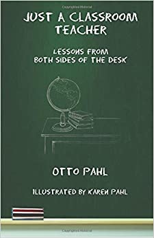 Just a Classroom Teacher: Lessons From Both Sides of the Desk