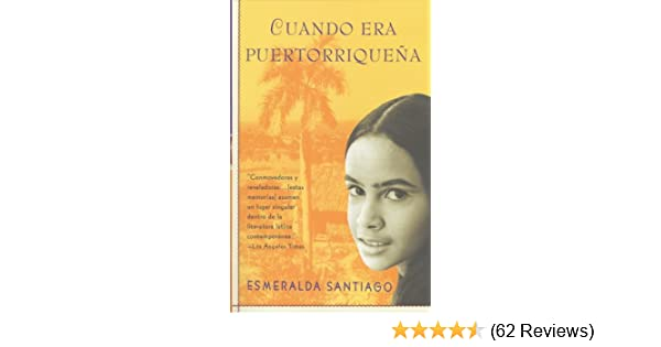 Cuando era puertorriqueña (Spanish Edition) - Kindle edition by Esmeralda Santiago. Politics & Social Sciences Kindle eBooks @ Amazon.com.