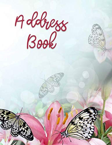Address Book: Large Print - Butterfly & Floral Design  - Large Telephone Address Book for Seniors and Women ( 8.5 x 11 ) - Alphabetical Tabs Printed ... Number, Address, Email & Important Notes