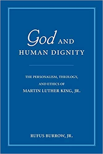 God-and-human-dignity-:-the-personalism,-theology,-and-ethics-of-Martin-Luther-King,-Jr.-