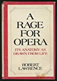 A Rage for Opera; Its Anatomy As Drawn from Life, Robert Lawrence, 0396063195