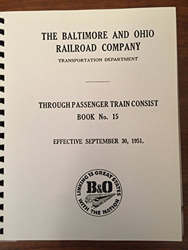 The Baltimore & Ohio Railroad Company Through Passenger Train Consist Book No. 15 Effective September 30, 1951