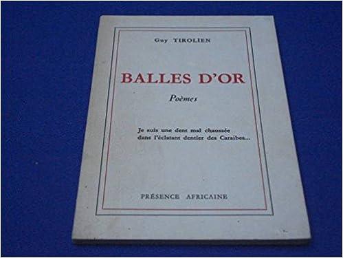 Balles Dor Poèmes Guy Tirolien Amazoncom Books