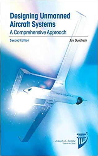 Designing unmanned aircraft systems a comprehensive approach designing unmanned aircraft systems a comprehensive approach second edition aiaa education series jay gundlach 9781624102615 amazon books fandeluxe Image collections