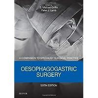 Oesophagogastric Surgery - Print and E-Book: A Companion