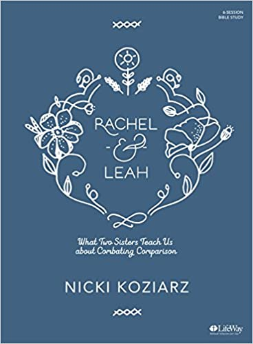 Rachel & Leah - Bible Study Book: What Two Sisters Teach Us