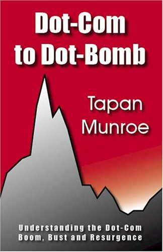 Download Dot-Com to Dot-Bomb: Understanding the Dot-Com Boom, Bust and Resurgence ebook