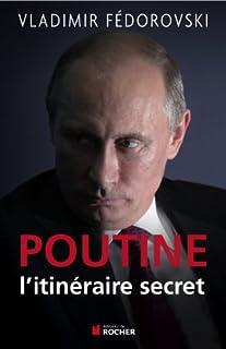 Poutine : l'itinéraire secret, Fedorovski, Vladimir
