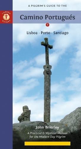 A Pilgrim's Guide to the Camino Portugués: Lisboa • Porto • Santiago (Camino Guides)