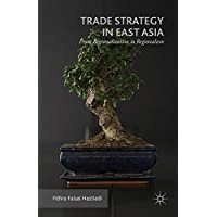 Trade Strategy in East Asia: From Regionalization to Regionalism
