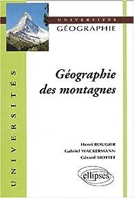 Géographie des montagnes par Gabriel Wackermann