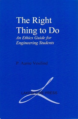 The Right Thing to Do: An Ethics Guide for Engineering Students