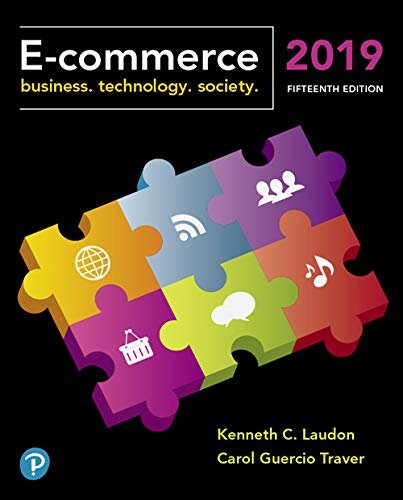 E-Commerce 2019: Business, Technology, and Society