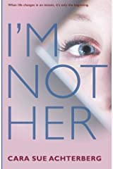 I'm Not Her by Achterberg, Cara Sue(August 4, 2015) Paperback Paperback