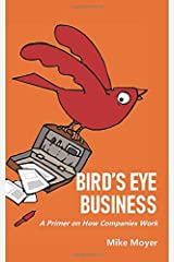 Bird's Eye Business: A Primer on How Companies Work Paperback