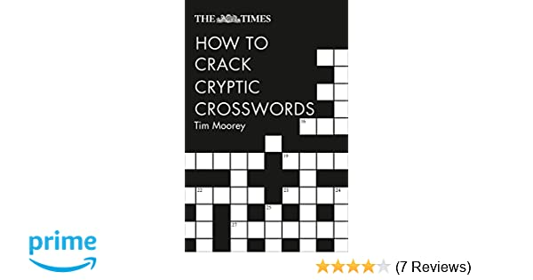 The Times How to Crack Cryptic Crosswords: Tim Moorey: 9780008285579