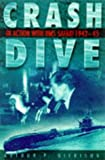 Crash Dive!, Arthur Dickison, 0750920890