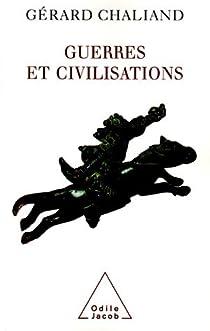 Guerres et civilisations : De l'Assyrie à l'ère contemporaine par Chaliand