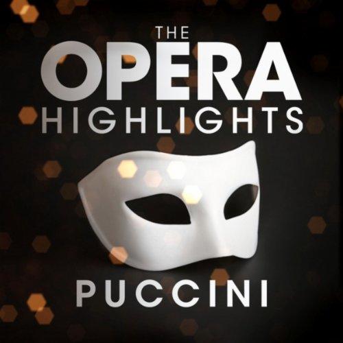 ... Puccini: The Opera Highlights