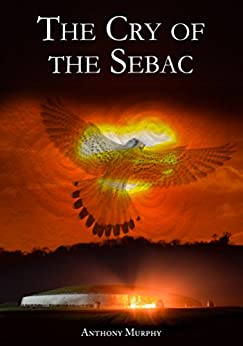 The Cry of the Sebac by [Murphy (Journalist), Anthony]