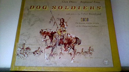 Dog Soldiers: The Famous Warrior Society of the Cheyenne Indians (Frontier West Book)]()