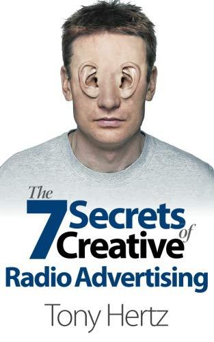 - The 7 Secrets of Creative Radio Advertising