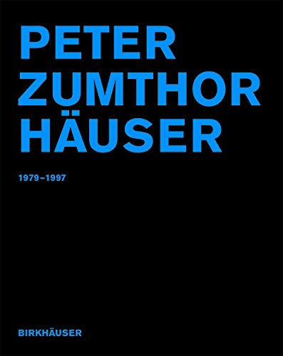 Peter Zumthor Häuser: 1979-1997