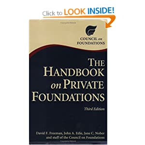 The Handbook on Private Foundations, Third Edition David F. Freeman, John A. Edie and Jane C. Nober